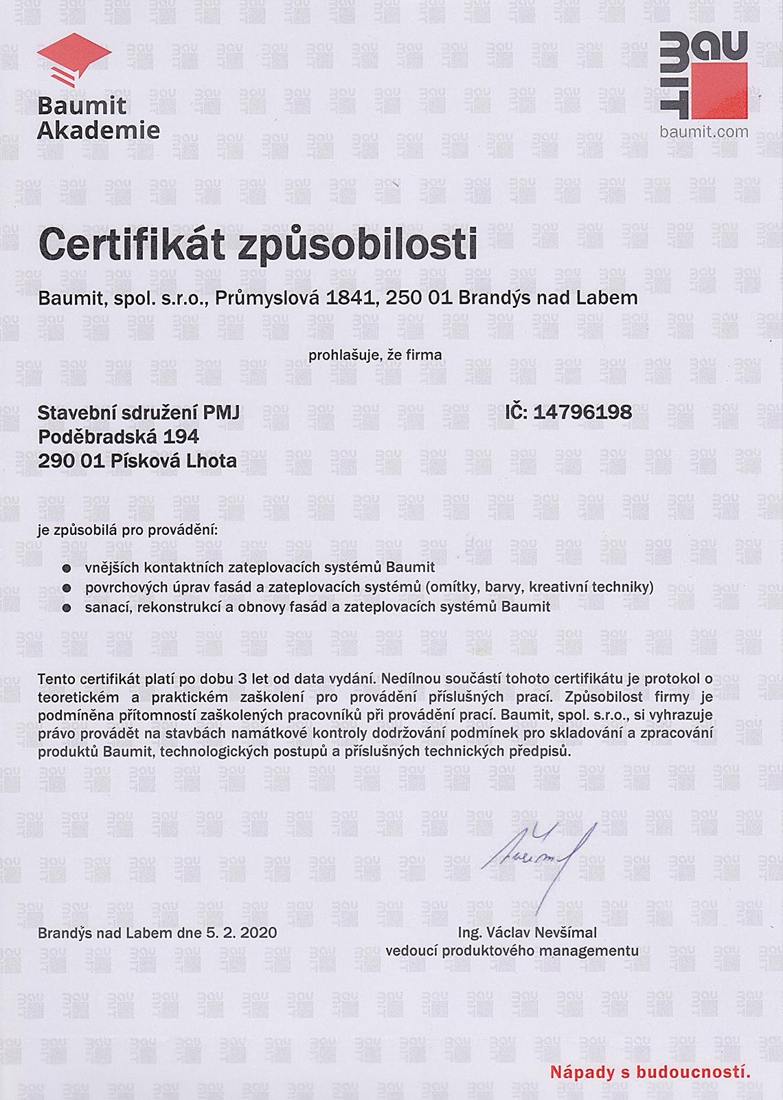 Certifikát způsobilosti Baumit - PMJ stavební sdružení - vnější omítky zateplovacích systémů; povrchových úprav fasád a zateplovacích systémů, sanací, rekontrukcí a obnovy fasád a zateplovacích systémů Baumit