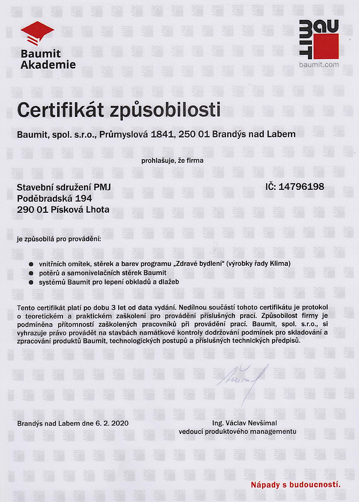 """Certifikát způsobilosti Baumit - PMJ stavební sdružení - vnitřní omítky, stěrky a barvy programu """"Zdravé bydlení""""; potěrů a samonivelačních stěrek baumit; systémů Baumit pro lepení obkladů a dlažeb"""