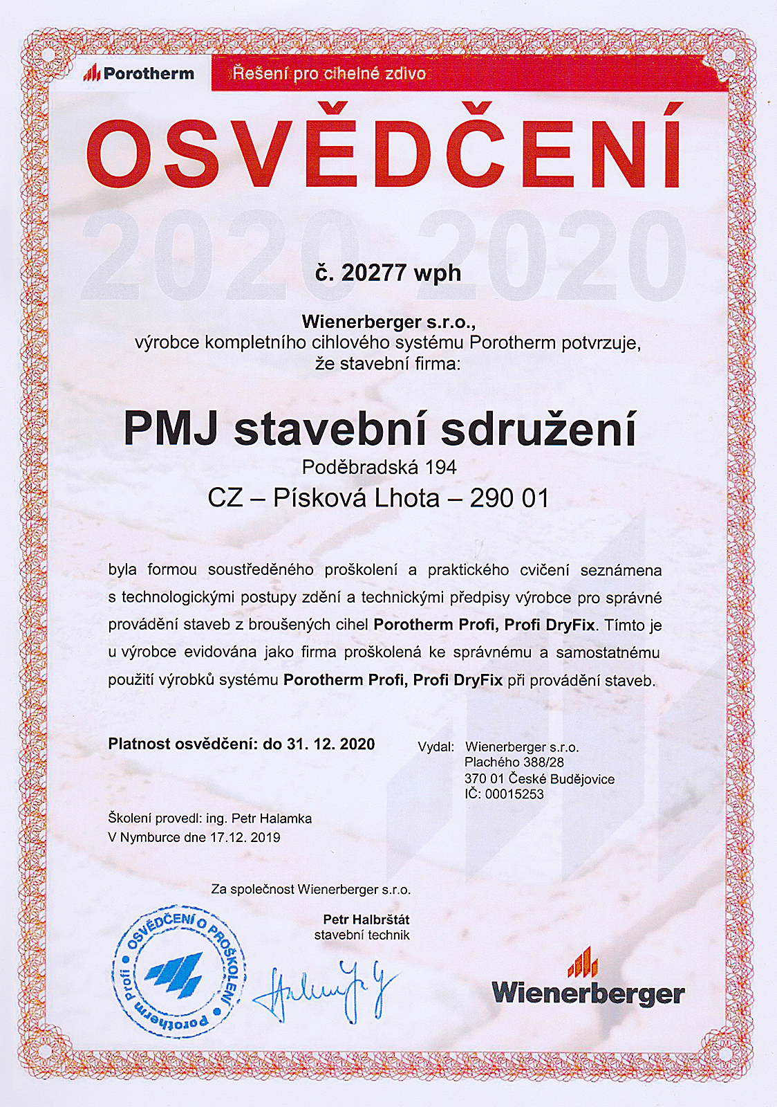 Osvědčení Wienerberger - PMJ stavební sdružení - pro správné provádění staveb z broušených cihel Porotherm Profi, Profi DryFix